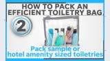 Get Organized - How to pack a toiletry bag