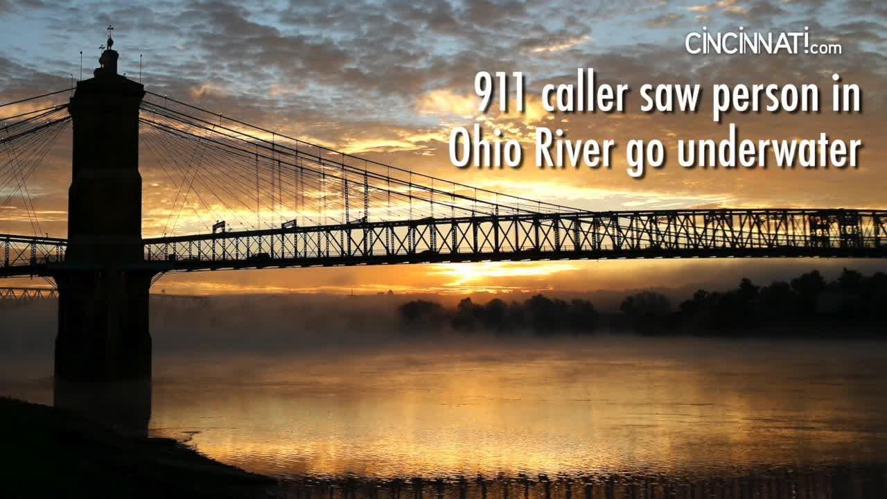 911 caller saw person go under in the Ohio River