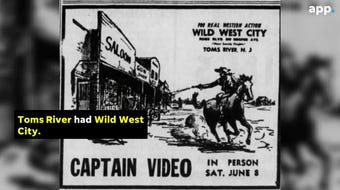 Cowboy City in Howell, Wild West City in Toms River and Frontier CIty near the Asbury Circle cashed in on the Western craze of the late 1950s.